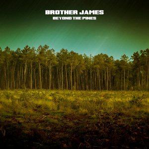 ALBUM-BROTHER JAMES - Beyond the pines-WEB
