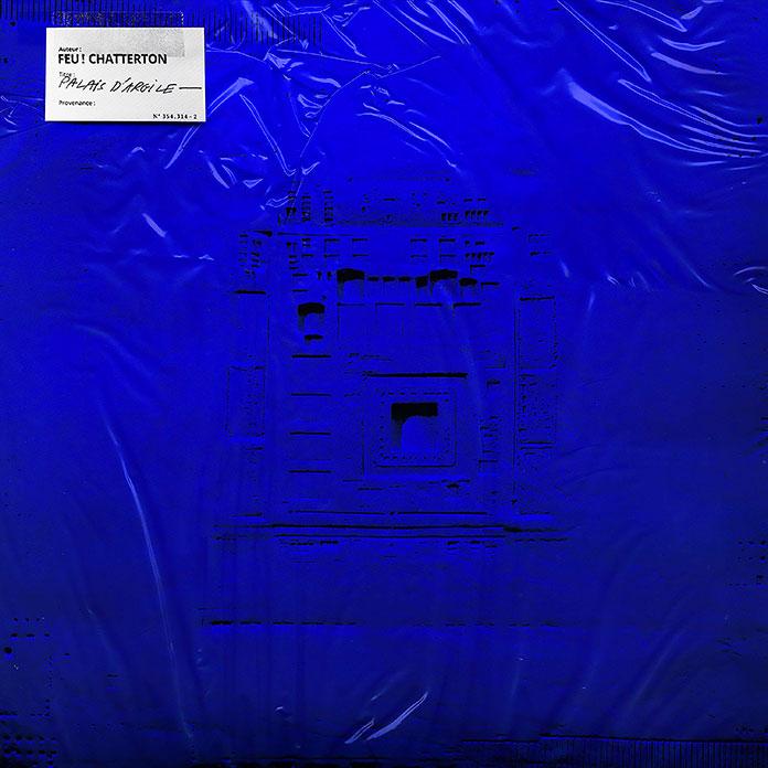 Album Feu! Chatterton Palais d'argile