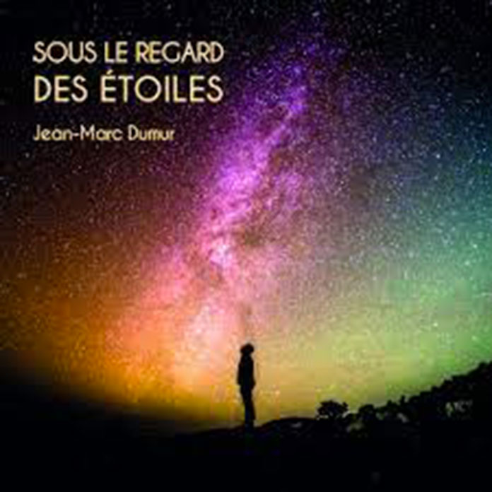 Album Jean-Marc Dumur Sous le regard des étoiles