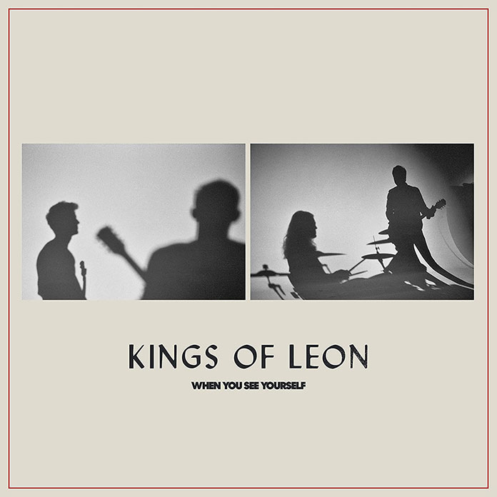 album KINGS OF LEON : When you see yourself