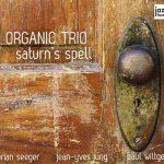 ALBUM-ORGANIC TRIO- Saturn's Spell
