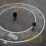 CD-Enrico Pieranunzi & Frederico Casagrande – Double Circle (CamJazz-Harmonia Mundi)