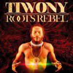 CD-Tiwony-RootsRebel-coverHD